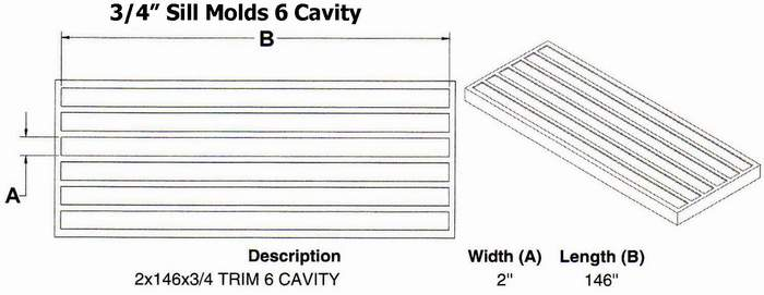 "Six Cavity 3/4"" Flat Window Sill Mold"